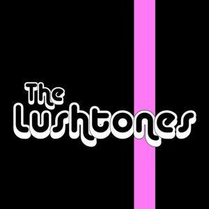 The Lushtones